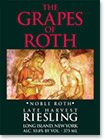 The Grapes of Roth Noble Roth Late Harvest Riesling